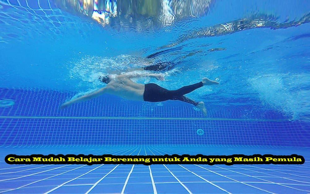 Cara Mudah Belajar Berenang untuk Anda yang Masih Pemula