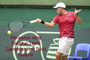Peralatan yang Dipakai Tenis Lapangan dan Bulu Tangkis