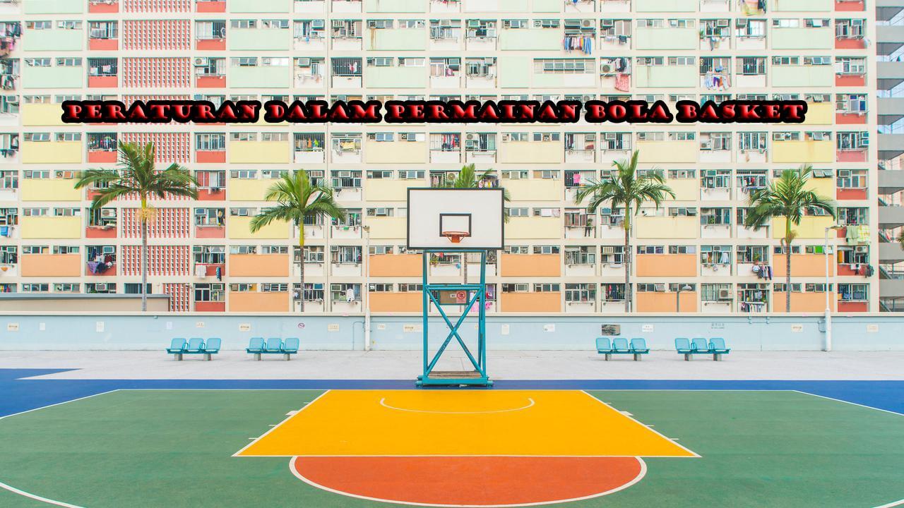 Peraturan dalam Permainan Bola Basket