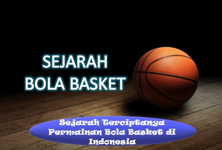 Sejarah Terciptanya Permainan Bola Basket di Indonesia