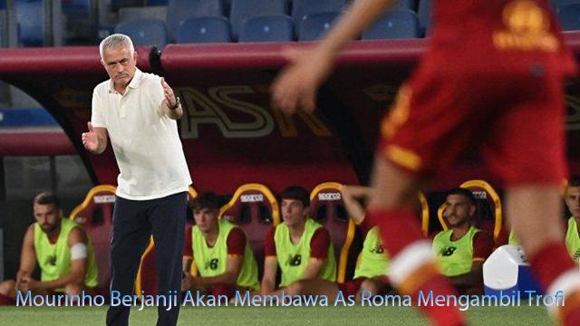 Mourinho Berjanji Akan Membawa As Roma Mengambil Trofi